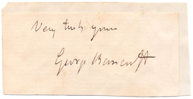 Image 1 for George Bancroft - Autograph Sentiment Signed - HFSID 17207
