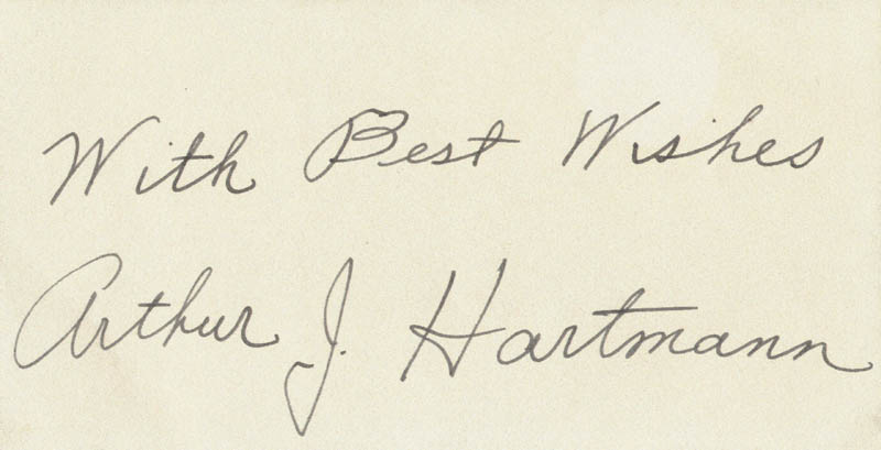 Image 1 for Arthur J. Hartmann - Autograph Sentiment Signed - HFSID 224509