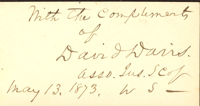 Image 1 for Associate Justice David D. Davis - Autograph Sentiment Signed 05/13/1873 - HFSID 24491