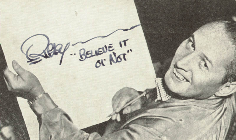 Image 1 for Robert 'Believe It Or Not!' Ripley - Autographed Signed Photograph - HFSID 254172