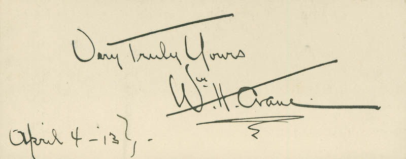 Image 1 for William H. Crane - Autograph Sentiment Signed 04/04/1913 - HFSID 297423