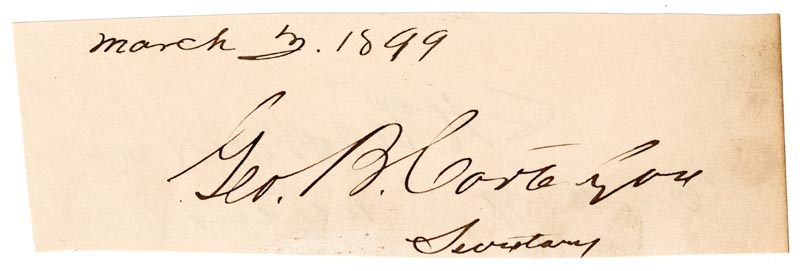 Image 1 for George B. Cortelyou - Autograph 03/03/1899 co-signed by: Brigadier General Charles H. Grosvenor - HFSID 33798