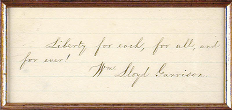 Image 3 for William Lloyd Garrison - Autograph Quotation Signed - HFSID 76290