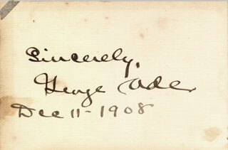 Autographs: GEORGE ADE - AUTOGRAPH SENTIMENT SIGNED 12/11/1908