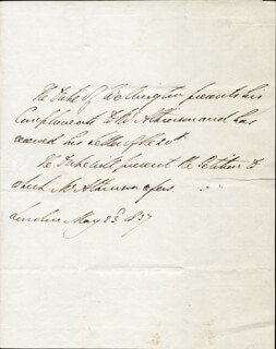 DUKE (ARTHUR WELLESLEY) OF WELLINGTON (GREAT BRITIAN) - THIRD PERSON AUTOGRAPH LETTER 05/23/1837