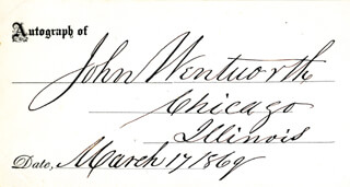JOHN WENTWORTH - PRINTED CARD SIGNED IN INK 03/17/1869