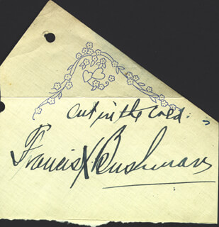FRANCIS X. BUSHMAN - AUTOGRAPH QUOTATION SIGNED