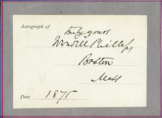 Autographs: WENDELL PHILLIPS - AUTOGRAPH SENTIMENT SIGNED CIRCA 1875