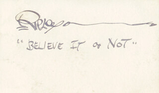 ROBERT BELIEVE IT OR NOT! RIPLEY - AUTOGRAPH QUOTATION SIGNED