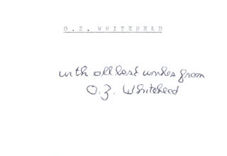 O. Z. WHITEHEAD - AUTOGRAPH SENTIMENT SIGNED