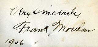 FRANK MOULAN - AUTOGRAPH SENTIMENT ON CALLING CARD SIGNED 1906