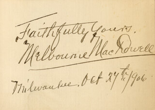 MELBOURNE MacDOWELL - AUTOGRAPH SENTIMENT SIGNED 10/27/1906