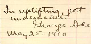 Autographs: GEORGE ADE - AUTOGRAPH QUOTATION SIGNED 05/25/1910