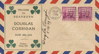 DOUGLAS WRONG WAY CORRIGAN - COMMEMORATIVE ENVELOPE SIGNED 05/19/1939