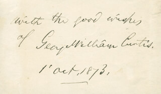Autographs: GEORGE WILLIAM CURTIS - AUTOGRAPH SENTIMENT SIGNED 10/01/1873