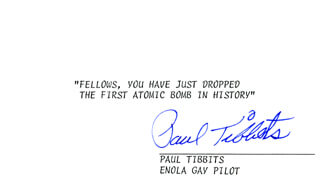ENOLA GAY CREW (PAUL W. TIBBETS) - TYPED QUOTATION SIGNED