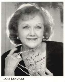 LOIS JANUARY - AUTOGRAPHED INSCRIBED PHOTOGRAPH