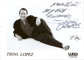 TRINI LOPEZ - INSCRIBED PRINTED PHOTOGRAPH SIGNED IN INK 9/1994