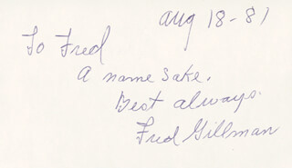 FRED GILLMAN - AUTOGRAPH NOTE SIGNED 08/18/1981