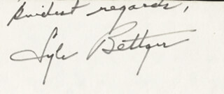 LYLE BETTGER - AUTOGRAPH SENTIMENT SIGNED