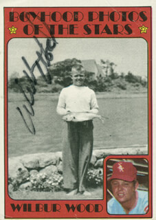 WILBUR WOOD - TRADING/SPORTS CARD SIGNED
