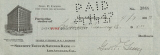 GEORGE FRANKLIN GETTY - AUTOGRAPHED SIGNED CHECK 04/07/1917