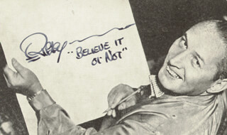 ROBERT BELIEVE IT OR NOT! RIPLEY - AUTOGRAPHED SIGNED PHOTOGRAPH