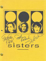 SISTERS TV CAST - SCRIPT SIGNED CIRCA 1993 CO-SIGNED BY: PATRICIA KALEMBER, SWOOSIE KURTZ, SELA WARD