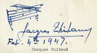 Autographs: JACQUES THIBAUD - AUTOGRAPH MUSICAL QUOTATION SIGNED 02/04/1947