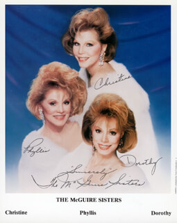 MCGUIRE SISTERS, THE - AUTOGRAPHED SIGNED PHOTOGRAPH CO-SIGNED BY: THE McGUIRE SISTERS (CHRISTINE McGUIRE), THE McGUIRE SISTERS (DOROTHY McGUIRE), THE McGUIRE SISTERS (PHYLLIS McGUIRE)