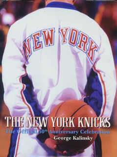 NEW YORK KNICKS - BOOK SIGNED CO-SIGNED BY: WALT CLYDE FRAZIER, DEAN MEMINGER, RED HOLZMAN, WILLIS REED, BILL BRADLEY, EARL THE PEARL MONROE, DAVE DE BUSSCHERE, GEORGE KALINSKY