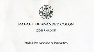 Autographs: GOVERNOR RAFAEL HERNANDEZ COLON (PUERTO RICO) - CALLING CARD UNSIGNED