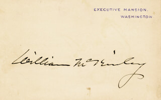 Autographs: PRESIDENT WILLIAM McKINLEY - WHITE HOUSE CARD SIGNED