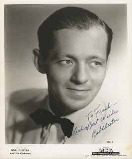 BOB CHESTER - AUTOGRAPHED INSCRIBED PHOTOGRAPH