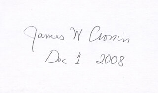 Autographs: JAMES W. CRONIN - SIGNATURE(S) 12/01/2008