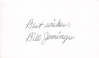 BILL JENNINGS - AUTOGRAPH SENTIMENT SIGNED  - HFSID 283297