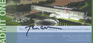PRESIDENT WILLIAM J. BILL CLINTON - TICKET SIGNED CIRCA 2004