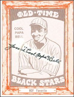 Autographs: JAMES COOL PAPA BELL - TRADING/SPORTS CARD SIGNED