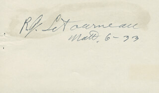 Autographs: ROBERT GILMOUR LE TOURNEAU - AUTOGRAPH SENTIMENT SIGNED