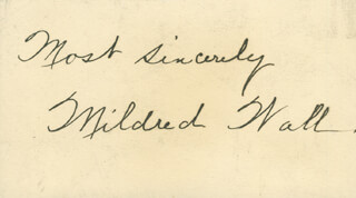 MILDRED WALL - AUTOGRAPH SENTIMENT SIGNED