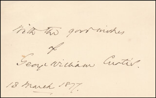 Autographs: GEORGE WILLIAM CURTIS - AUTOGRAPH SENTIMENT SIGNED 03/13/1877