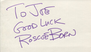 ROSCOE BORN - AUTOGRAPH NOTE SIGNED