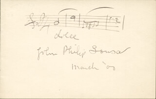 JOHN PHILIP THE MARCH KING SOUSA - AUTOGRAPH MUSICAL QUOTATION SIGNED 3/1/1900