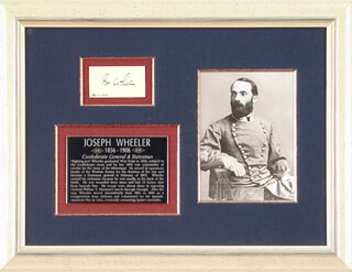 MAJOR GENERAL JOSEPH FIGHTIN' JOE WHEELER - AUTOGRAPH CIRCA 1898