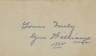 GUS WILLIAMS - AUTOGRAPH SENTIMENT SIGNED 1885
