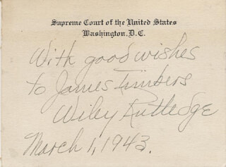 Autographs: ASSOCIATE JUSTICE WILEY B. RUTLEDGE - INSCRIBED SUPREME COURT CARD SIGNED 03/01/1943