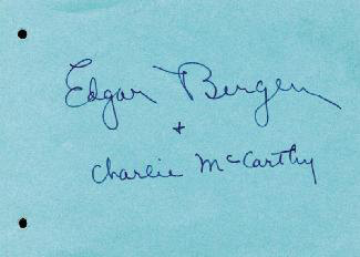 EDGAR BERGEN - AUTOGRAPH CO-SIGNED BY: CHARLIE McCARTHY
