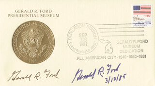 PRESIDENT GERALD R. FORD - COMMEMORATIVE ENVELOPE SIGNED 03/12/1985