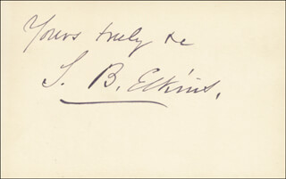 STEPHEN B. ELKINS - AUTOGRAPH SENTIMENT SIGNED