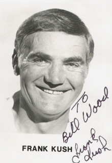 FRANK KUSH - AUTOGRAPHED INSCRIBED PHOTOGRAPH
